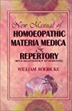 New Manual of Homeopathic Materia Medica and Repertory: With Relationship of Remedies