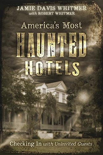 Book Cover: America's Most Haunted Hotels: Checking In with Uninvited Guests