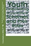 Youth Empowering Organizations/Schemes and Their Roles (Basic Information in Youth and Youth Empowerment) (Volume 5)