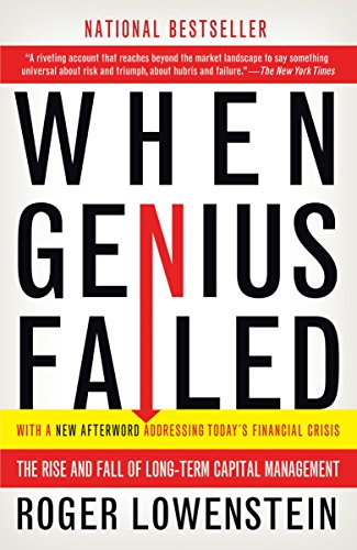 When Genius Failed: The Rise and Fall of Long-Term Capital Management