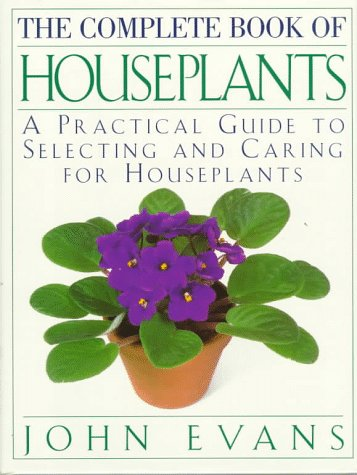 the-complete-book-of-house-plants-a-practical-guide-to-selecting-and-caring-for-houseplants
