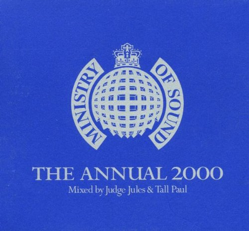 Ministry of Sound: The Annual 2000 - mixed by Judge Jules & Tall Paul by Ministry of Sound UK
