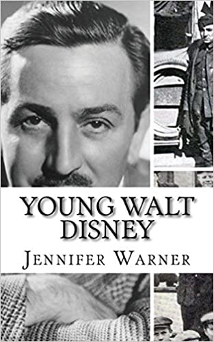 Young Walt Disney A Biography Of Walt Disney S Younger Years