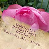 img - for Spiritually Inspirational Quotes I: Love, Peace, and Happiness (Volume 1) book / textbook / text book