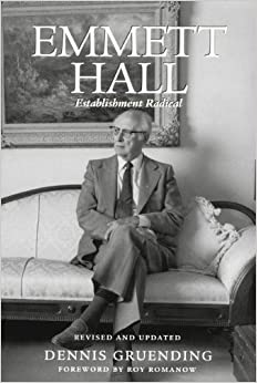 Emmett Hall: Establishment Radical