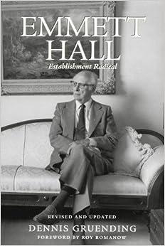 Emmett Hall: Establishment Radical