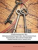 Ferromangan Als Desoxydationsmittel Im Festen und Flüssigen Zustand und das Ferromanganschmelzen, Wilhelm Rodenhauser, 1148477292