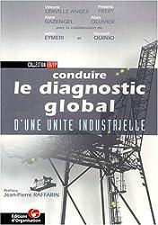 Conduire le diagnostic global d'une unité industrielle