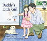 Daddy's Little Girl: A Father / Daughter Gift Book for any Occasion including Fathers Day, Baby Showers or for Father of the Bride.