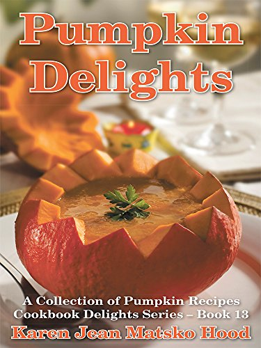 Pumpkin Delights Cookbook (Cookbook Delights)