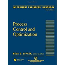 Instrument Engineers' Handbook , 4th Edition, Volume Two: Process Control and Optimization