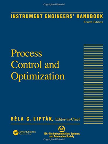 Instrument Engineers' Handbook, Vol. 2: Process Control and Optimization, 4th ()