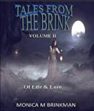 Tales From The Brink: Volume II: Of Life and Lore
