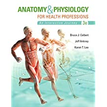 Anatomy & Physiology for Health Professionals (Anatomy and Physiology for Health Professions)