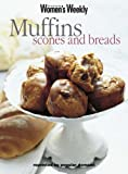Muffins, Scones & Bread (The Australian Women's Weekly Essentials)