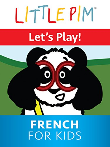 Little Pim: Let's Play! French for Kids -