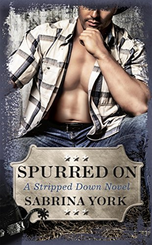 Spurred On (Stripped Down) by [York, Sabrina]