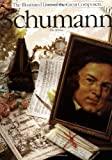 Schumann (Illustrated Lives of the Great Composers)