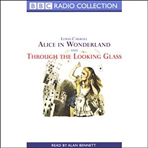 Alice in Wonderland & Through the Looking Glass Hörbuch