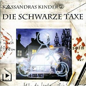 Die schwarze Taxe (Kassandras Kinder 2) Hörspiel