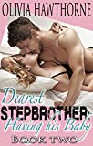 Dearest Stepbrother: Having His Baby (Book Two of Four)