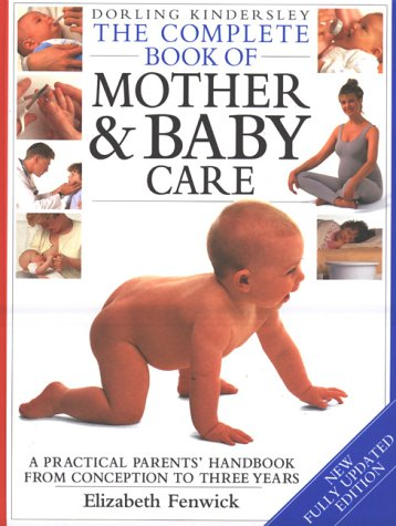 Dorling Kindersley Complete Mother and Baby Care (Complete Book) by DK