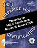 Preparing for MOUS Certification Microsoft Access 2000, Miller, Joyce and Roach, J. Michael, 1585771589