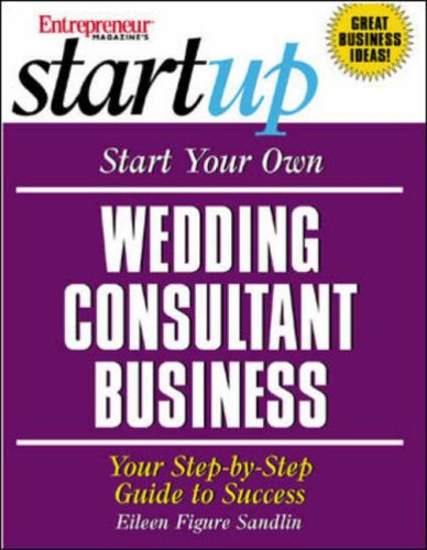 Best buy Start Your Own Wedding Consultant Business: Your Step-By-Step Guide to