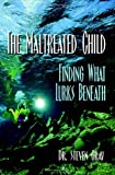 The Maltreated Child, Steven Gray, 0974641200