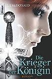 Die Krieger der Königin: Roman