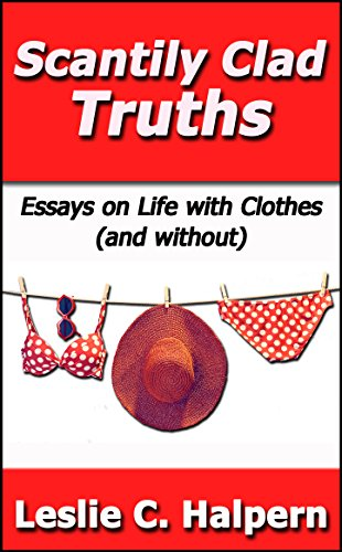 Scantily Clad Truths Essays On Life With Clothes And Without Scantily Clad Truths Essays On Life With Clothes And Without By Halpern Private High School Admission Essay Examples also Business Plan Writer Futurpreneur  Essay On Health Care Reform