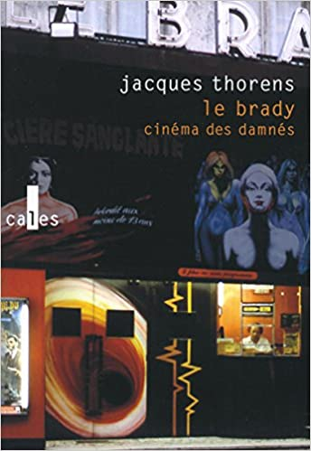 Le Brady Cinema Des Damnes French Edition Jacques
