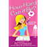 How Hard Can It Be? (Handcuffs and Happily Ever Afters Book 1)