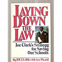 Laying Down the Law: Joe Clark's Strategy for Saving Our Schools