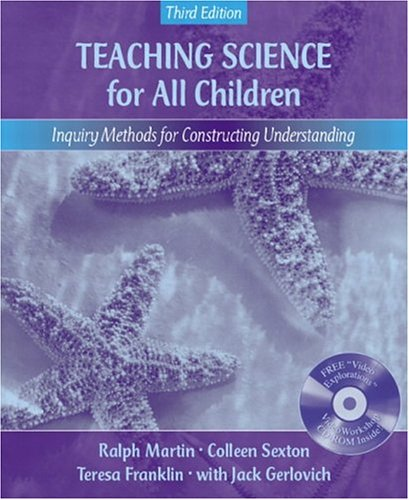 Teaching Science for All Children: Inquiry Methods for Constructing Understanding (with