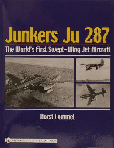Junker Ju 287: The World's First Swept Wing Jet Aircraft ()