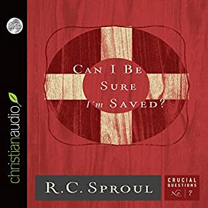 Can I Be Sure I'm Saved? Audiobook