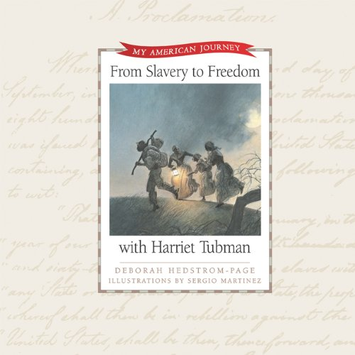 From Slavery to Freedom with Harriet Tubman (My American Journey)