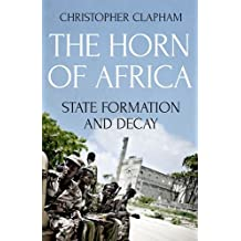 The Horn of Africa: State Formation and Decay