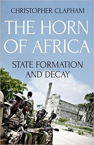 The Horn of Africa: State Formation and Decay: Christopher