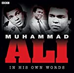 Muhammad Ali in His Own Words | Muhammad Ali