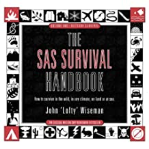 The SAS Survival Handbook:  How to Survive in the Wild, in Any Climate, on Land or at Sea