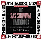 SAS Survival Handbook : How to Survive in the Wild, in Any Climate, on Land or at Sea, Wiseman, John, 0002171856