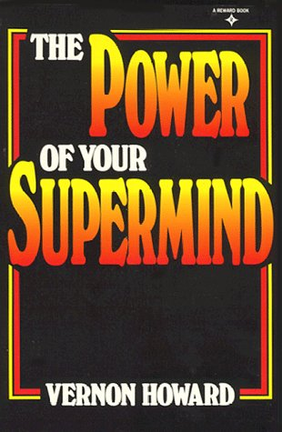 The Power of Your Supermind (A Reward book)