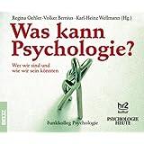 Hör-CDs: Was kann Psychologie?: Wer wir sind und wie wir sein könnten