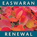 Renewal: A Little Book of Courage & Hope Audiobook by Eknath Easwaran Narrated by Paul Bazely