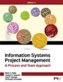 Information Systems Project Management: A Process and Team Approach, Edition 1.1