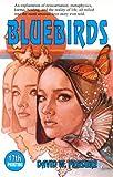 Bluebirds, David W. Frasure, 1560870796
