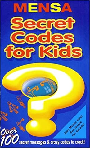 Secret Codes for Kids (Mensa (Scholastic)): Robert Allen ...