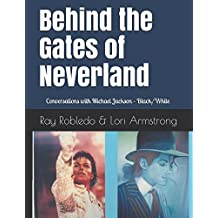 Behind the Gates of Neverland: Conversations with Michael Jackson - Black/White Version